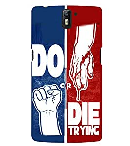 printtech Do Or Die Back Case Cover for One Plus One::One Plus1