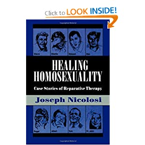 Healing Homosexuality: Case Stories of Reparative Therapy Joseph Nicolosi