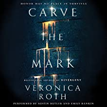 Carve the Mark | Livre audio Auteur(s) : Veronica Roth Narrateur(s) : Austin Butler, Emily Rankin
