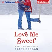 Love Me Sweet: A Bell Harbor Novel, Book 3 | [Tracy Brogan]