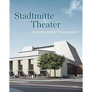 Stadtmitte Theater: Riphahns Kölner Opernquartier