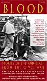 Blood: Stories of Life and Death From The Civil War (Adrenaline)