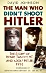 The Man Who Didn't Shoot Hitler: The...