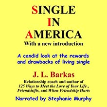 Single in America (       UNABRIDGED) by J. L. Barkas Narrated by Stephanie Murphy