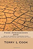 Food Armageddon 2012!: Wake Up America! A Horrible Food Shortage and Famine Is Coming In 2012! (1449539866) by Cook, Terry L