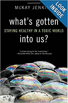 Staying Healthy in a Toxic World - Mckay Jenkins