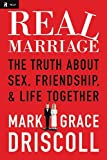 img - for Real Marriage The Truth About Sex, Friendship, and Life Together by Driscoll, Mark, Driscoll, Grace [Tomas Nelson,2012] (Hardcover) book / textbook / text book