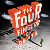 The Four Fingers of Death | [Rick Moody]