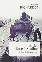Hitler face à Staline : le front de l'Est (1941-1945)