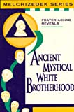 Ancient Mystical White Brotherhood (Malchizedek Series) (0926872028) by Achad, Frater