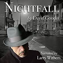 Nightfall | Livre audio Auteur(s) : David Goodis Narrateur(s) : Larry Withers