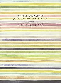 Sara Midda's South of France: A Sketch Book