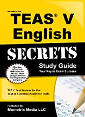 Secrets of the TEAS? V English Study Guide: TEAS? Test Review for the Test of Essential Academic Skills