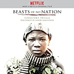 Beasts of No Nation Movie Tie-In | Uzodinma Iweala