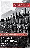 La bataille de la Somme: 1916, l'offensive alli�e qui a sauv� Verdun (Grandes Batailles)