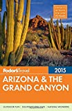 img - for Fodor's Arizona & the Grand Canyon 2015 (Full-color Travel Guide) book / textbook / text book