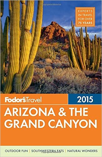 Fodor's Arizona & the Grand Canyon 2015 (Full-color Travel Guide)