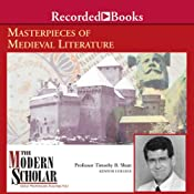 The Modern Scholar: Masterpieces of Medieval Literature | [Timothy Shutt]