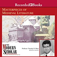 The Modern Scholar: Masterpieces of Medieval Literature (       UNABRIDGED) by Timothy Shutt