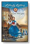 Secrets of Civil War Spies (Liberty Letters)