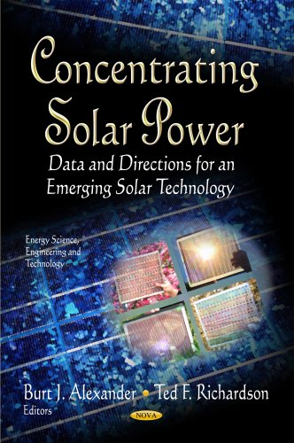Concentrating Solar Power: Data and Directions for an Emerging Solar Technology (Energy Science, Engineering and Technol