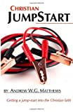 Christian JumpStart: Getting a jump-start into the Christian faith. (Christian CoreStrength Discipleship Series)