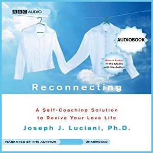 Reconnecting: A Self-Coaching Solution to Revive Your Love Life | [Joseph J. Luciani]