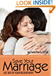 Save Your Marriage: Get Rid of Your R...