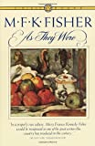 As They Were (0394713486) by Fisher, M.F.K.