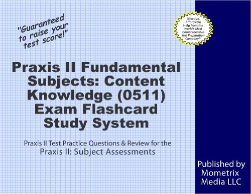Subjects In Spanish. Praxis II Fundamental Subjects: Content Knowledge (0511) Exam Flashcard Study System: Praxis II Test Practice Questions amp; Review for the Praxis II: Subject