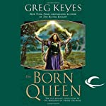 The Born Queen: The Kingdoms of Thorn and Bone, Book 4 (       UNABRIDGED) by Greg Keyes Narrated by Patrick Michael