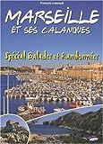 echange, troc François Lebeault - Marseille et Ses Calanques - Special Balades et Randonnées