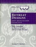 img - for Retreat Designs and Meditation Exercises: With Guidelines for Retreat Leaders and Covenant Groups (Listening Hearts) book / textbook / text book