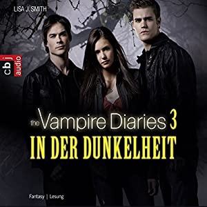 In der Dunkelheit (The Vampire Diaries 3) Hörbuch
