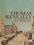 Australians: Eureka to the Diggers by Thomas Keneally cover image