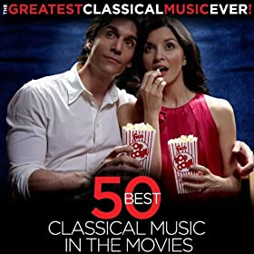 The Greatest Classical Music Ever! 50 Best Classical Music in the Movies
