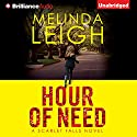 Hour of Need: Scarlet Falls, Book 1 (       UNABRIDGED) by Melinda Leigh Narrated by Cris Dukehart