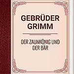Gebrüder Grimm: Der Zaunkönig und der Bär [Brothers Grimm: The Wren and the Bear] |  Gebrüder Grimm