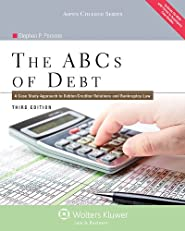 ABC's of Debt: A Case Study Approach to Debtor/Creditor Relations and Bankruptcy Law, Third Edition (Aspen College)