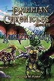 Amulet of Aria (Bakkian Chronicles, Book 3)