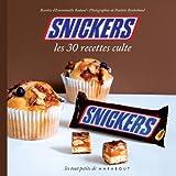 Snickers les 30 recettes culte
