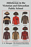 img - for Athleticism in the Victorian and Edwardian Public School: The Emergence and Consolidation of an Educational Ideology (Sport in the Global Society) book / textbook / text book