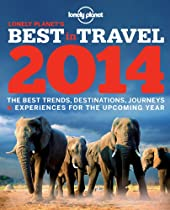 Lonely Planet's Best in Travel 2014 (General Reference)