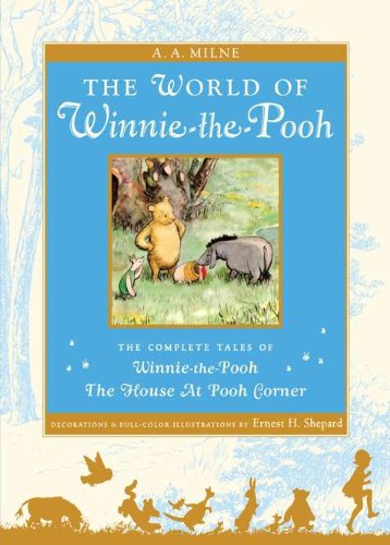 The World of Pooh: The Complete Winnie-the-Pooh and The House at Pooh Corner (Pooh Original Edition) by A. A. Milne