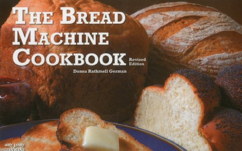 The Bread Machine Cookbook: Donna Rathmell German: 9781558672963: Amazon.com: Books