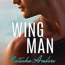 The Wingman Audiobook by Natasha Anders Narrated by Ingeborg Riedmaier