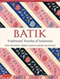 img - for Batik, Traditional Textiles of Indonesia : From the Rudolf Smend & Donald Harper Collections (Hardcover)--by Rudolf Smend [2016 Edition] book / textbook / text book