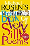 Michael Rosen's Book of Very Silly Poems (Puffin Poetry) (0140371370) by Rosen, Michael