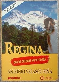 Regina 2 De Octubre No Se Olvida: Antonio Velasco Pina