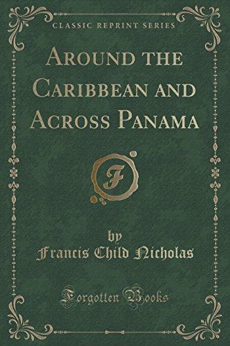 Around the Caribbean and Across Panama (Classic Reprint)